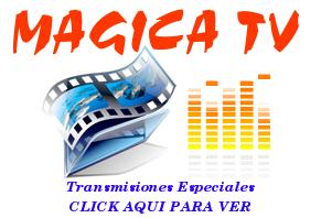 Click para ver SEÑAL EN VIVO de Mágica TV